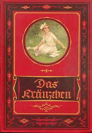 Das Kränzchen. Illustriertes Mädchen-Jahrbuch. 37. Folge.