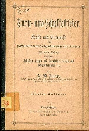 Turn- und Schulfestfeier. Stoffe und Entwürfe für: Kunze, F. W.