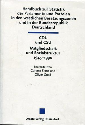 CDU und CSU. Mitgliedschaft und Sozialstruktur 1945-1990.: Gnad, Oliver / Gniss, Daniela u.a.