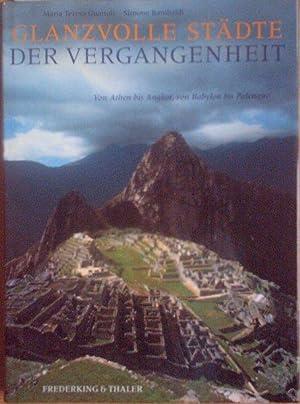 Glanzvolle Städte der Vergangenheit. Von Athen bis: Guaitoli, Maria Teresa