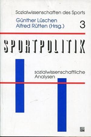 Sportpolitik. Sozialwissenschaftliche Analysen.: Lüschen, Günther / Rütten, Alfred (Hrsg.)