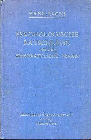 Psychologische Ratschläge für die zahnärztliche Praxis.: Sachs, Hans