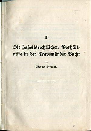 Die hoheitsrechtlichen Verhältnisse in der Travemünder Bucht. // Die Lage der Travemünder Reede // ...