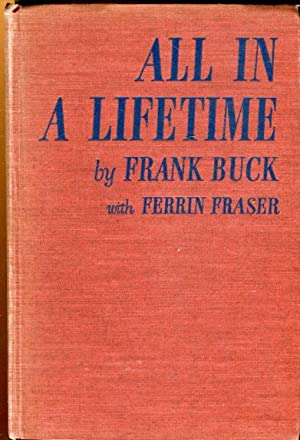 All in a Lifetime .: Buck, Frank with Ferrin Fraser