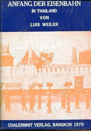 Anfang der Eisenbahn in Thailand.: Weiler, Luis