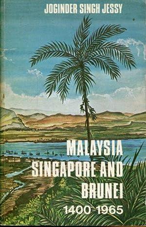 Malaysia, Singapore and Brunei 1400-1965.: Jessy, Joginder Singh