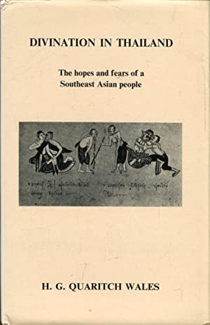 Divination in Thailand. The hopes and fears: Quaritch Wales, H.G.