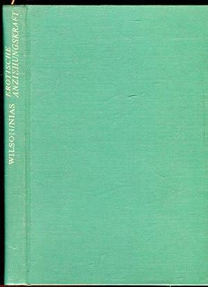 Erotische Anziehungskraft. Psychologie der sexuellen Attraktivität.: Wilson, Glenn D.
