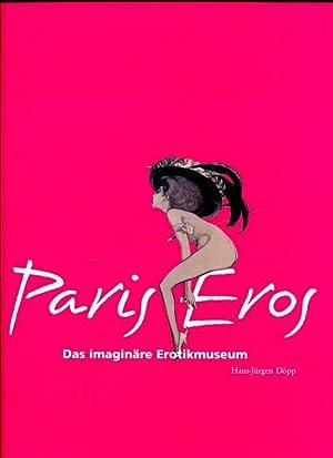 Paris Eros. Das imaginäre Museum der Erotik.: Döpp, Hans-Jürgen