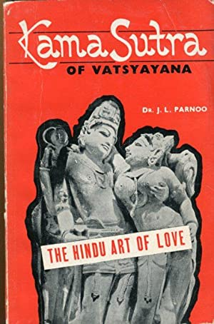 Kama Sutra of Vatsayana. The Hindu art: Parnoo, J. L