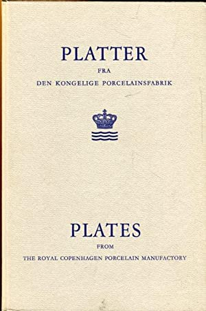 Den Kongelige Porcelainsfabriks Platter. / Plates from