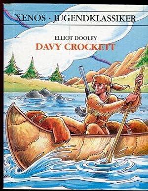 Davy Crockett. Nacherzählt von Beate Wellmann.: Dooley, Elliot