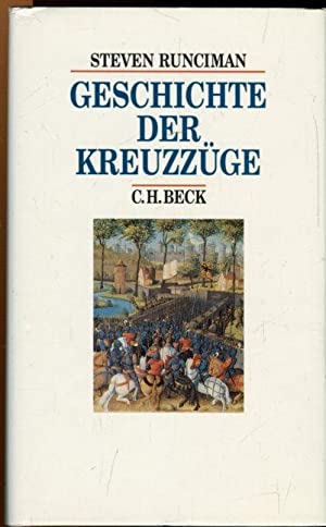 Geschichte der Kreuzzüge.: RUNCIMAN, STEVEN