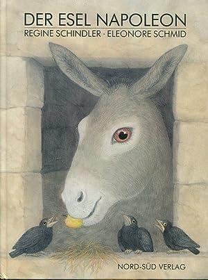 Der Esel Napoleon.: Schmid, Eleonore / Schindler, Regine