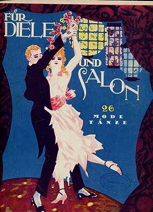Für Diele und Salon. 26 Mode Tänze. 26 grosse Erfolge. Ausgabe für Piano solo, Piano & Violine,...