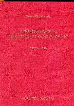 Bibliographie Ferdinand Freiligrath 1829-1990.: Fleischhack, Ernst