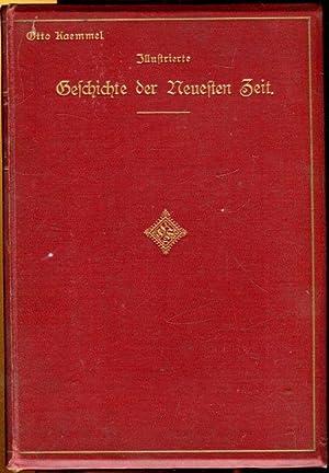 Illustrierte Geschichte der Neuesten Zeit von der: Kaemmel, Otto