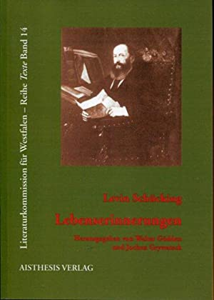 Lebenserinnerungen. Hrsg. von Walter Gödden und jochen Grywatsch.: Schücking, Levin