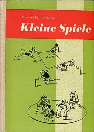 Kleine Spiele. Ein Handbuch für Schule und Sportgemeinschaft.: Döhler, Erika und Dr. Hugo