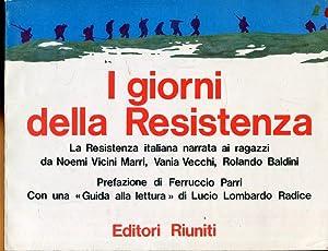 I giorni della Resistenza. La Resistenza italiana: Parri, Ferruccio