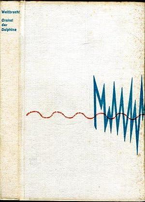 Orakle der Delphine. Wissenschaftlich-phantastischer Roman.: Weitbrecht, Wolf