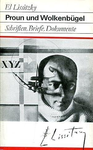 Proun und Wolkenbügel. Schriften, Briefe, Dokumente.: Lissitzky, El.
