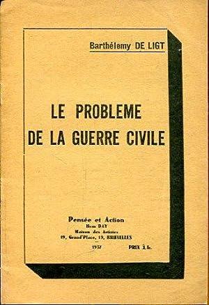 Le Probleme de la Guerre Civile.: Ligt, Barthélemy de,