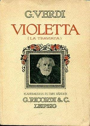 """Violetta (La Traviata). Oper in drei Acten (Akten). Text nach dem Dumas'schen Schauspiel """"..."""