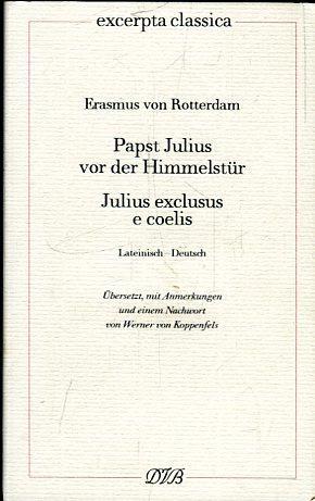 Papst Julius vor der Himmelstür. Julius exclusus: Rotterdam, Erasmus von