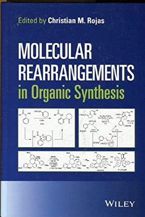 Molecular Rearrangements in Organic Synthesis.: Rojas, Christian M. (Ed.)