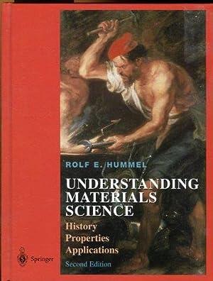 Understanding Materials Science. History. Properties. Applications.: Hummel, Rolf E.