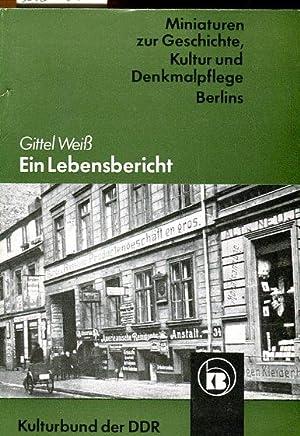 Ein Lebensbericht.: Kulturbund der DDR (Herausgeber) / Weiß, Gittel
