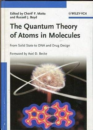 The Quantum Theory of Atoms in Molecules.: Matta, Cherif F.