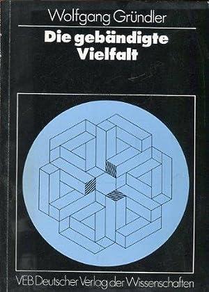 Die gebändigte Vielfalt. Komplementarität und Kompetition naturwissenschaftlicher Theorien.: ...