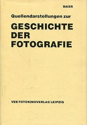 Quellendarstellungen zur Geschichte der Fotografie.: Baier, Dr. Wolfgang