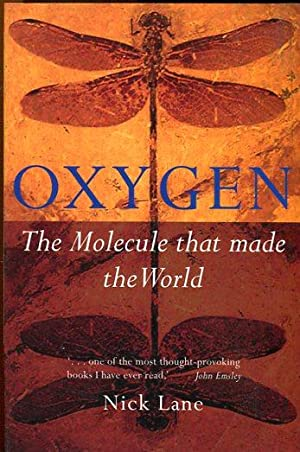 Oxygen. The Molecule that made the World.: Lane, Nick