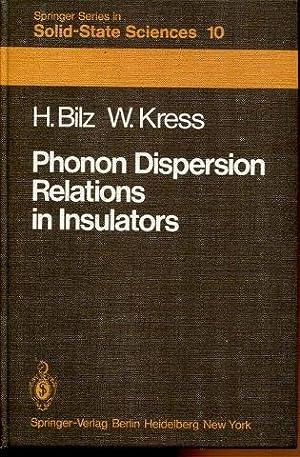 Phonon Dispersion Relations in Insulators.: Bilz, H. / Kress, W.