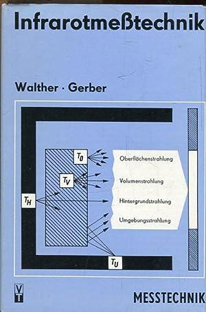 Infrarotmeßtechnik.: Walther, Ludwig / Gerber, Dietrich