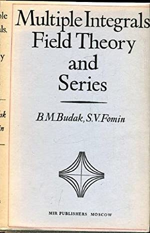 Multiple Integrals, Field Theory and Series. An: Budak, B. M.