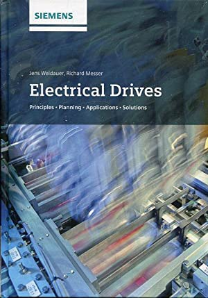 Electrical Drives. Principles, Planning, Applications, Solutions. SIEMENS.: Weidauer, Jens /