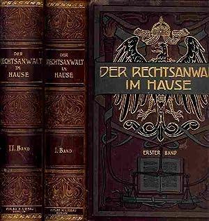 Der Rechtsanwalt im Hause. Deutsches Gesetz- und Rechtsbuch. Ein Hand- und Hilfsbuch für ...