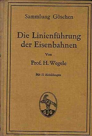 Die Linienführung der Eisenbahnen.: Wegele, H.