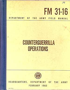 Counterguerrilla Operations.: Department of the Army Field Manual (ed.)