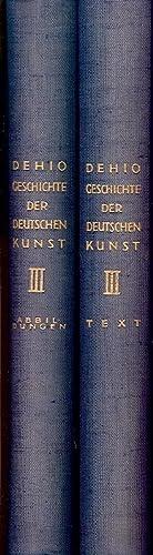 Geschichte der Deutschen Kunst. Text- und Abbildungsbände 3. (hier zwei Bücher).: Dehio, Georg / ...