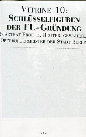Die FU-Gründung anhand der Schlüsselfiguren und sonstigen markanten Gestalten.