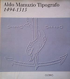 Aldo Manuzio tipografo 1494-1515.: Bigliazzi, Luciana et al.