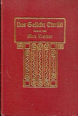 Das Gesicht Christi, Roman aus dem Ende des 19. Jahrhunderts. 1, Teil.: Kretzer, Max