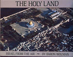 Above The Holy Land. Israel from the air.: Wolman, Baron