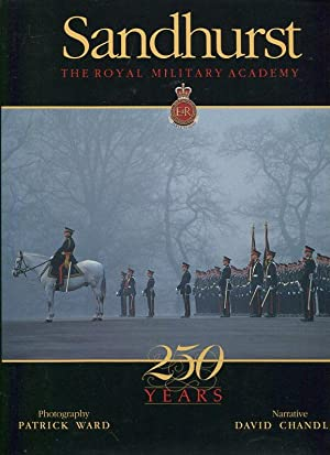 Sandhurst: The Royal Military Academy. 250 Years.: Ward, Patrick / Chandler, David