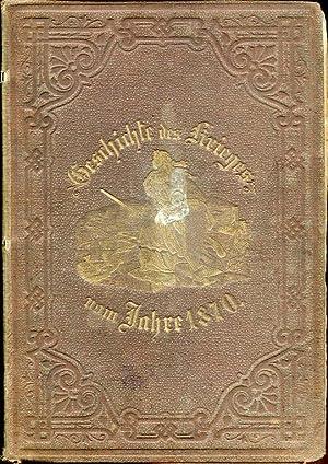 Illustrirte Geschichte des Krieges vom Jahre 1870